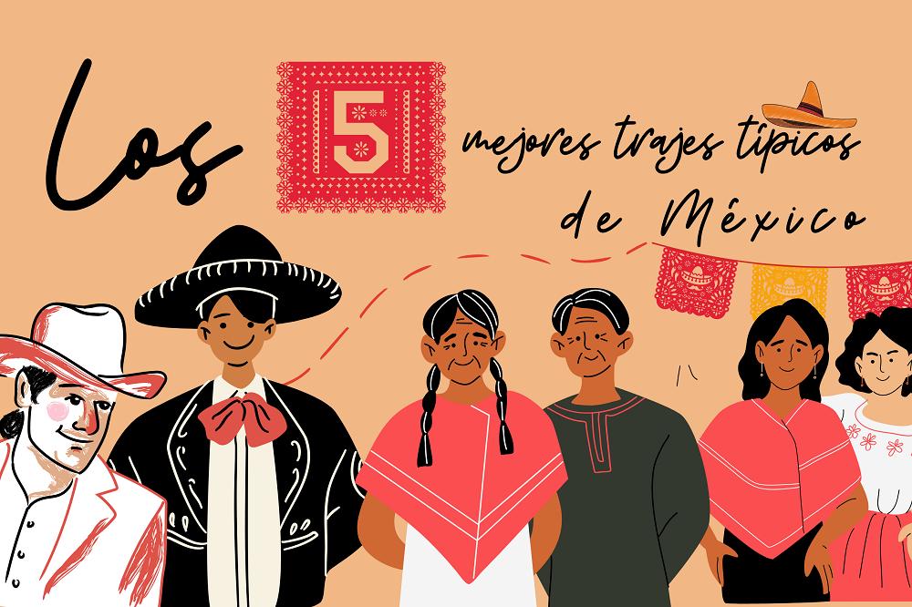 ▷Los 5 Mejores Trajes Típicos de México