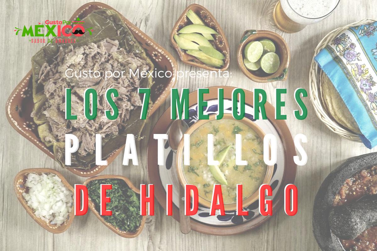 Los Mejores 7 Platillos Típicos de Hidalgo 🥇