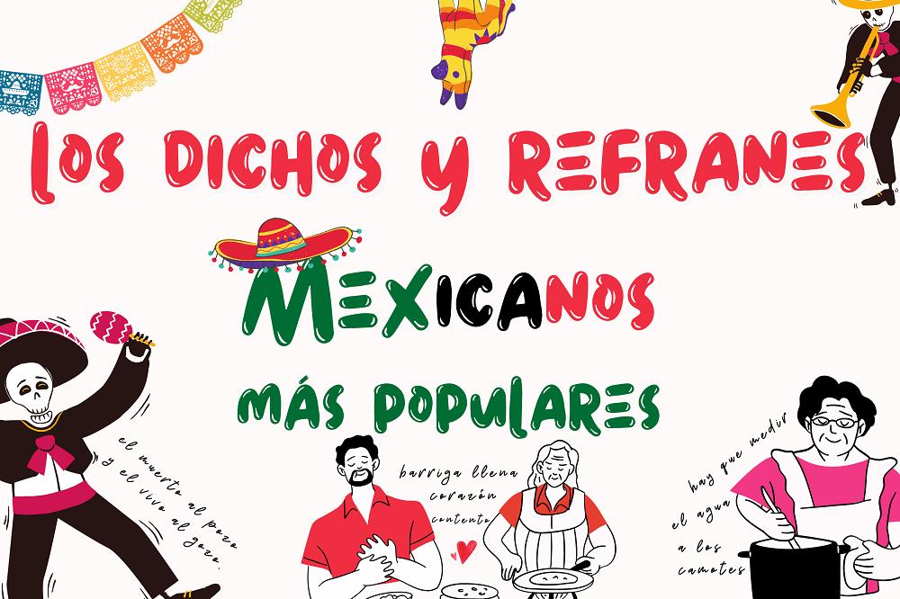 ▷Los Dichos y Refranes Mexicanos Más Populares