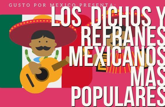 Los Dichos y Refranes Mexicanos Más Populares �