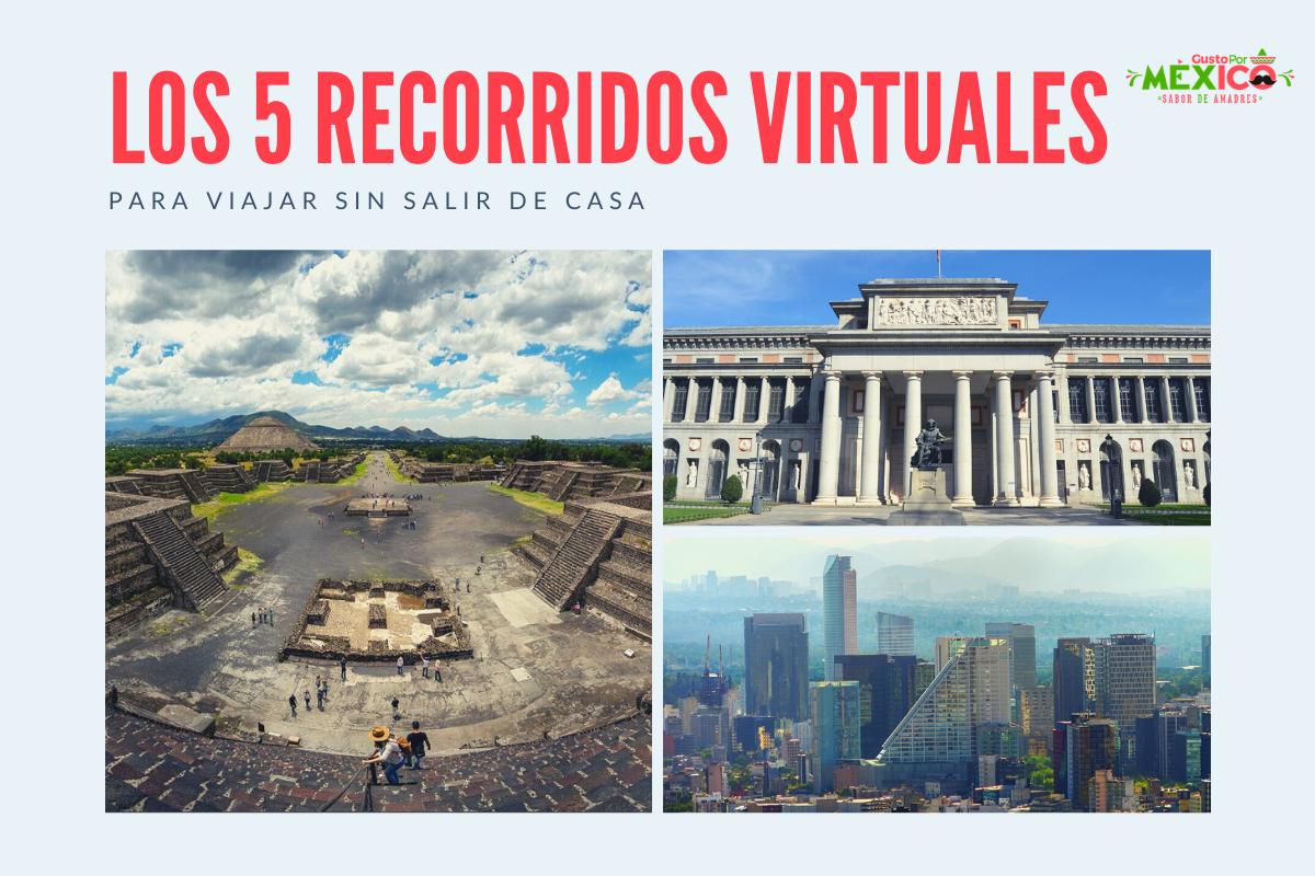 Conoce 5 Recorridos Virtuales para Viajar sin Sali